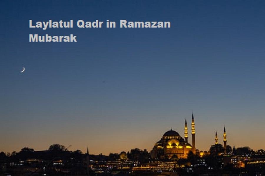 Laylatul Qadr in Ramazan